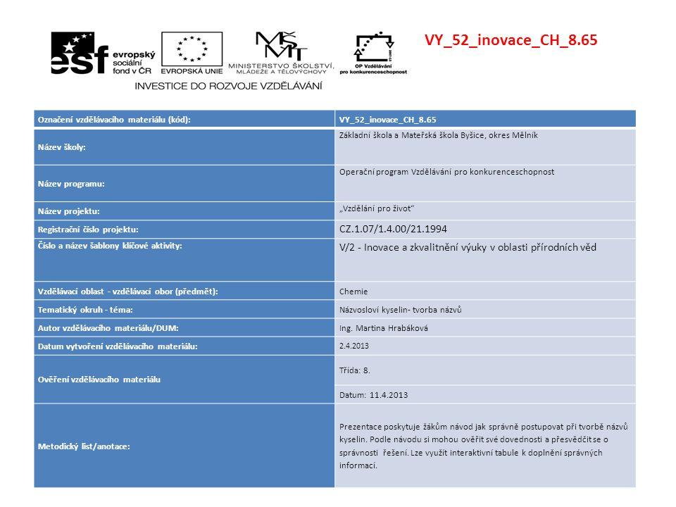 VY_52_inovace_CH_8.65 Označení vzdělávacího materiálu (kód): VY_52_inovace_CH_8.65. Název školy: