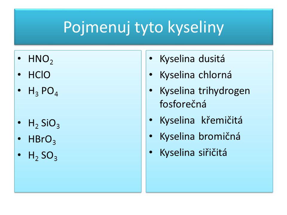 Pojmenuj tyto kyseliny