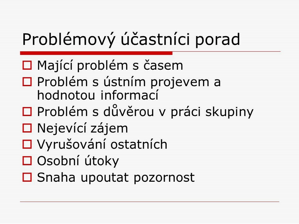 Problémový účastníci porad