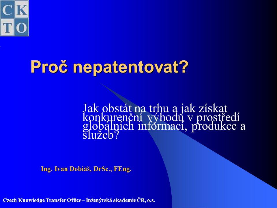 Proč nepatentovat Jak obstát na trhu a jak získat konkurenční výhodu v prostředí globálních informací, produkce a služeb