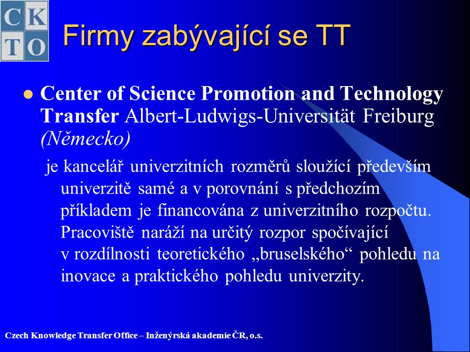 Firmy zabývající se TT Center of Science Promotion and Technology Transfer Albert-Ludwigs-Universität Freiburg (Německo)