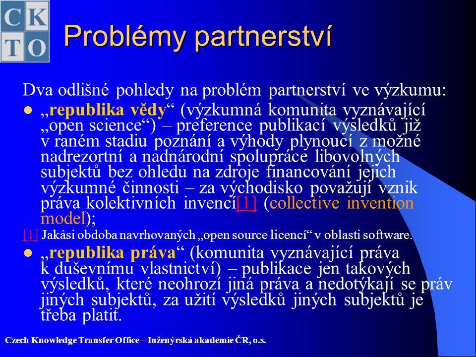 Problémy partnerství Dva odlišné pohledy na problém partnerství ve výzkumu: