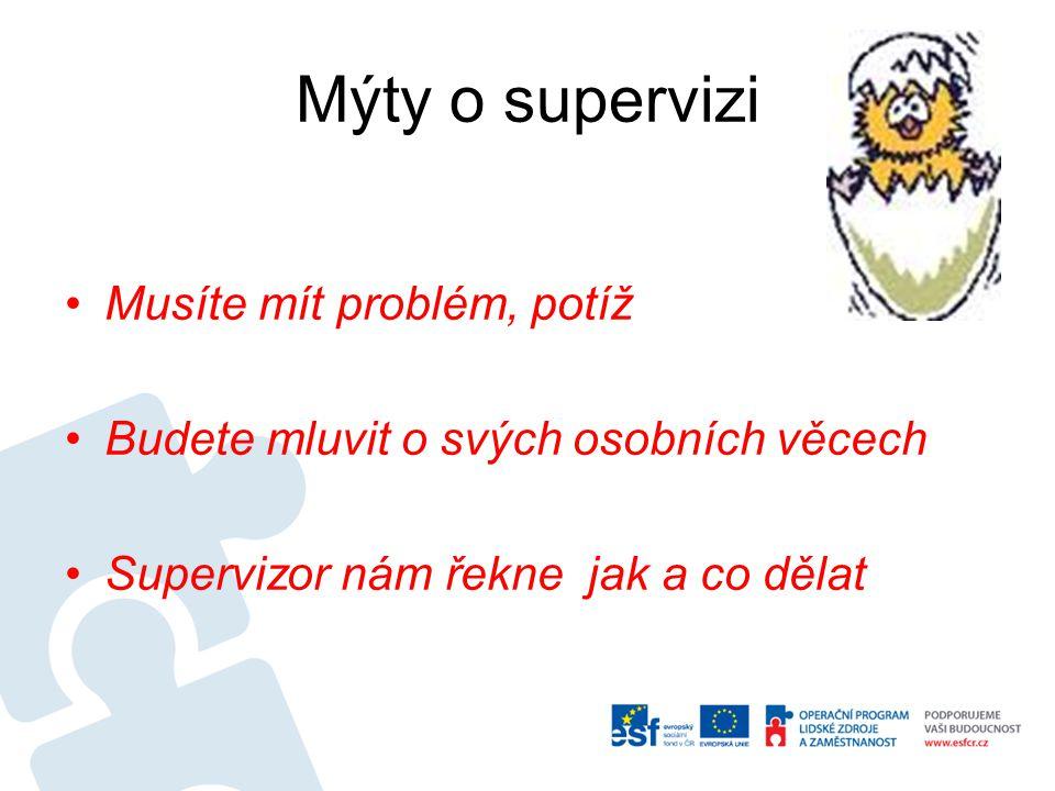 Mýty o supervizi Musíte mít problém, potíž
