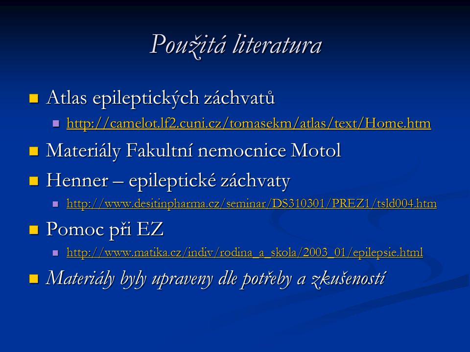 Použitá literatura Atlas epileptických záchvatů