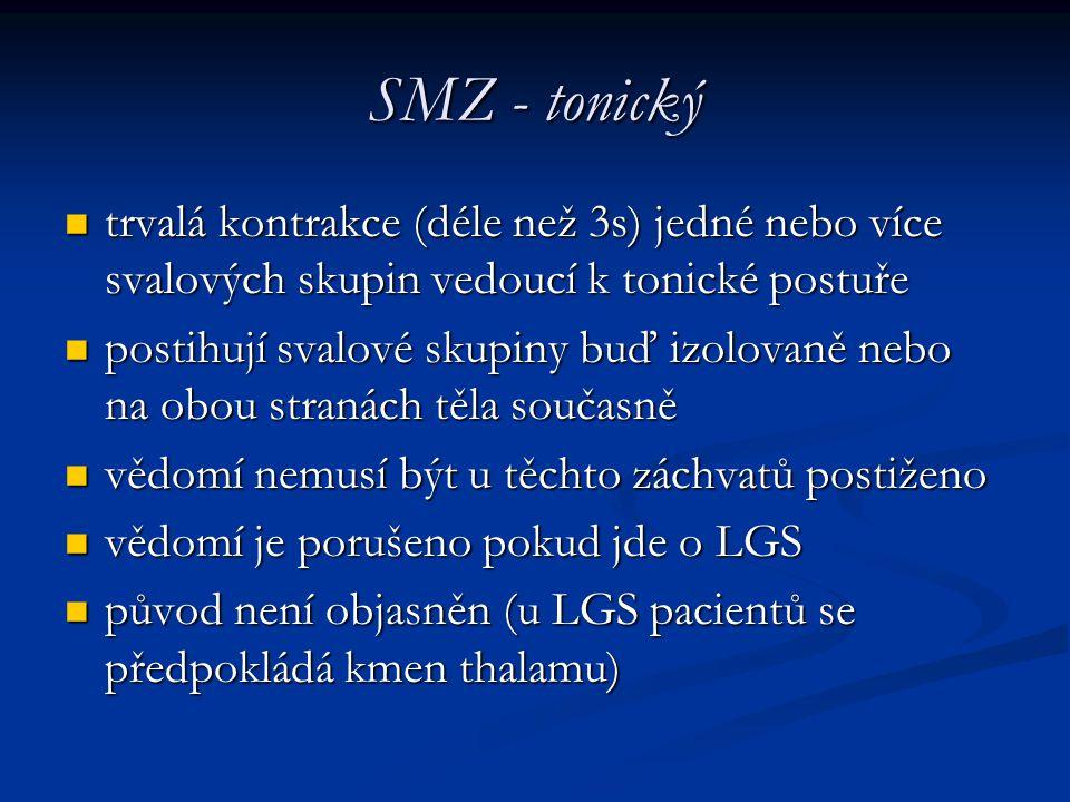 SMZ - tonický trvalá kontrakce (déle než 3s) jedné nebo více svalových skupin vedoucí k tonické postuře.