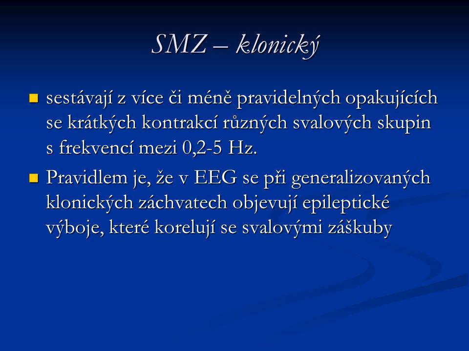 SMZ – klonický sestávají z více či méně pravidelných opakujících se krátkých kontrakcí různých svalových skupin s frekvencí mezi 0,2-5 Hz.