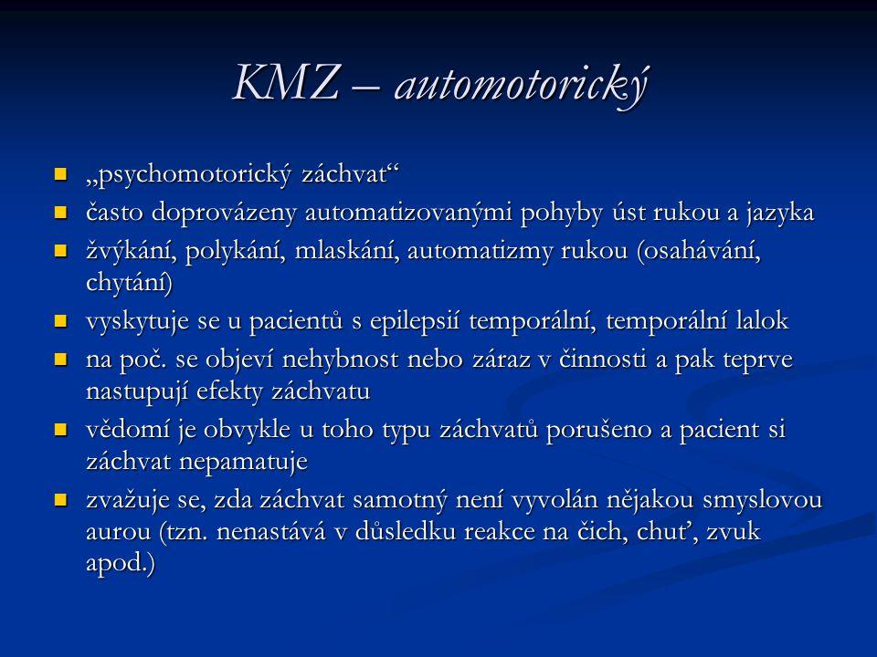 """KMZ – automotorický """"psychomotorický záchvat"""
