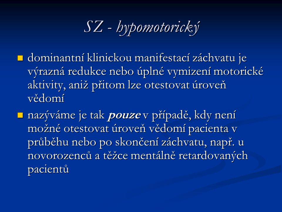 SZ - hypomotorický
