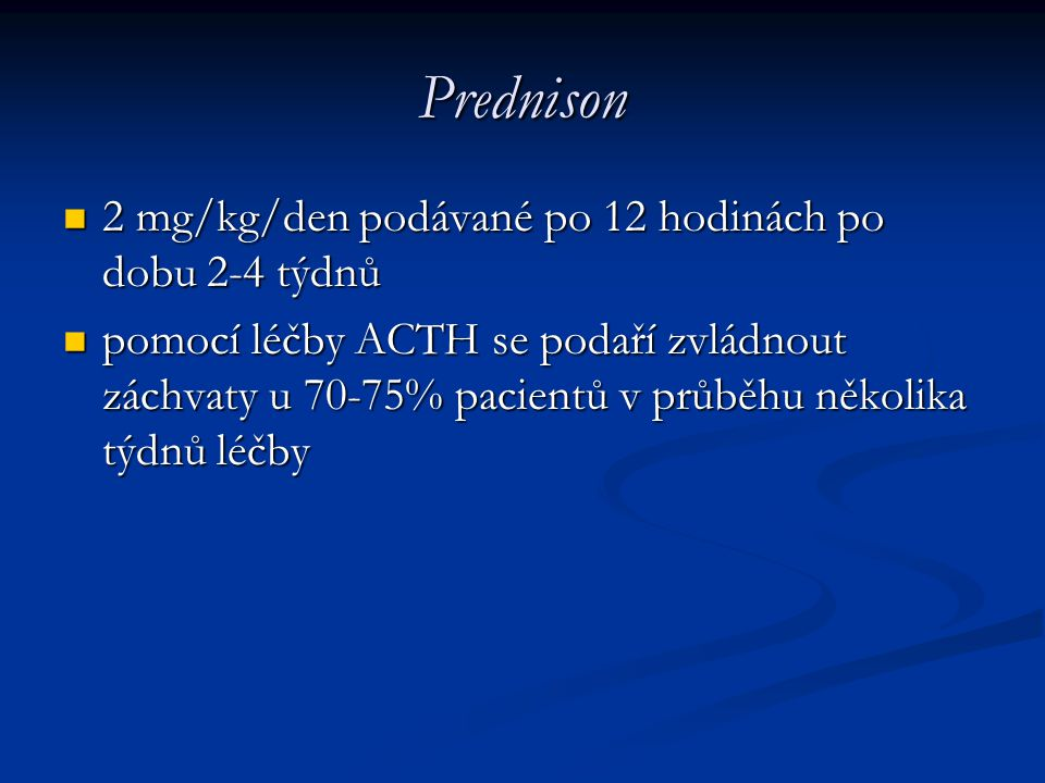 Prednison 2 mg/kg/den podávané po 12 hodinách po dobu 2-4 týdnů