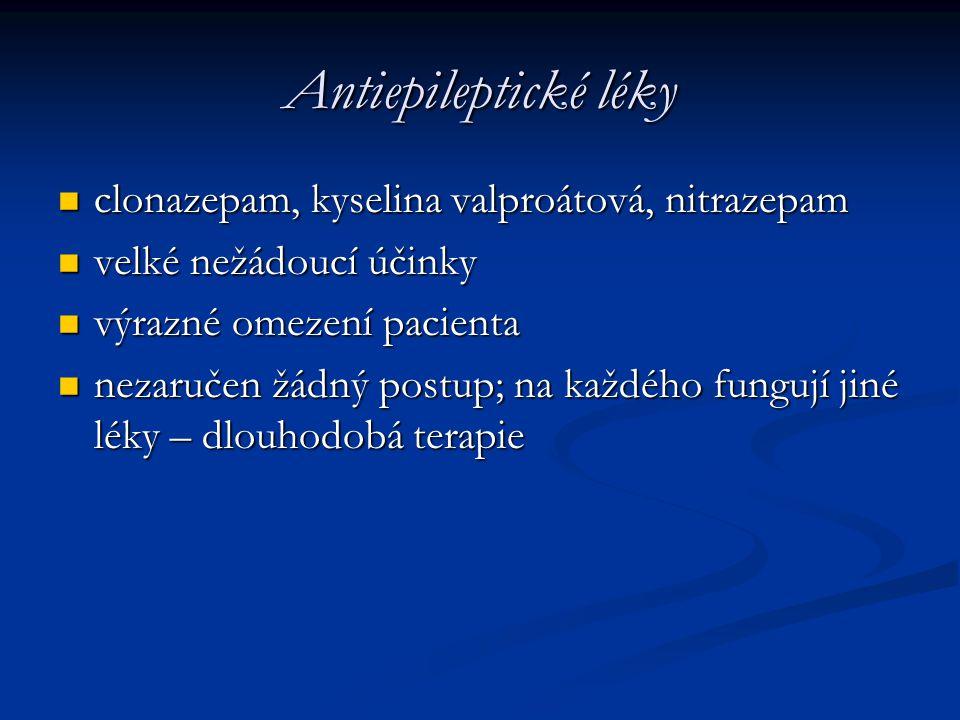 Antiepileptické léky clonazepam, kyselina valproátová, nitrazepam