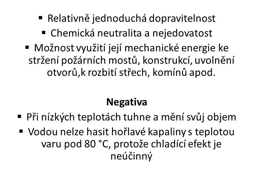 Relativně jednoduchá dopravitelnost Chemická neutralita a nejedovatost