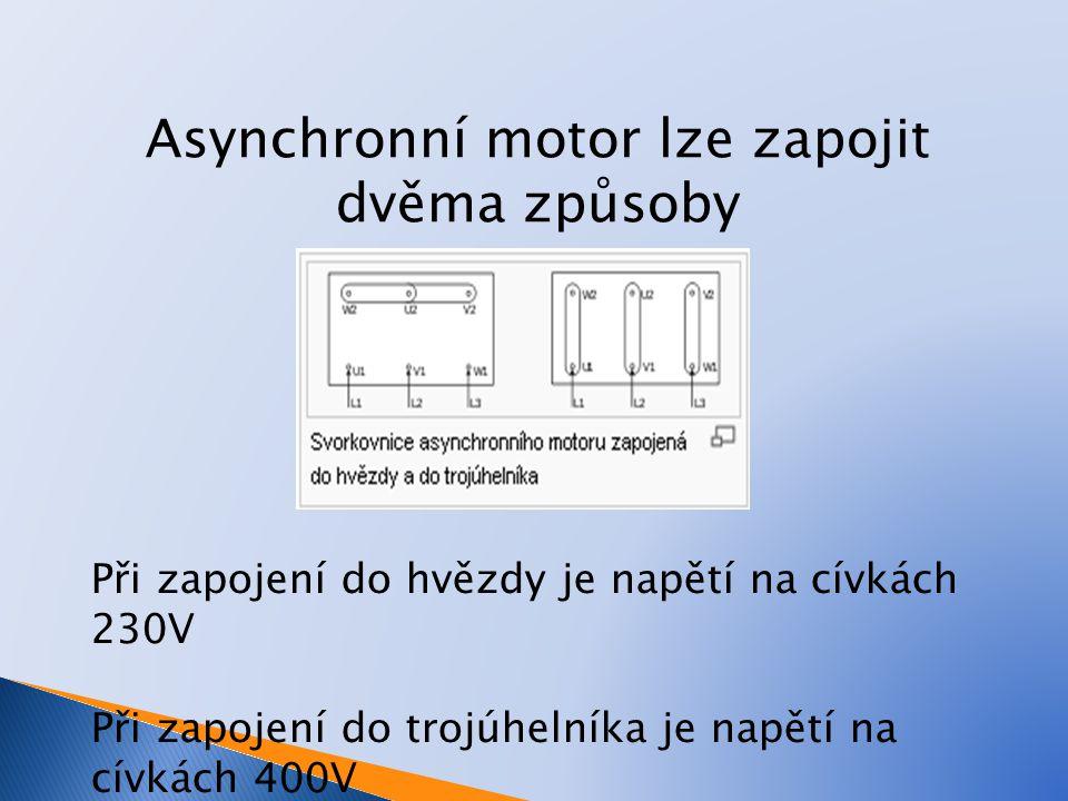 Asynchronní motor lze zapojit dvěma způsoby