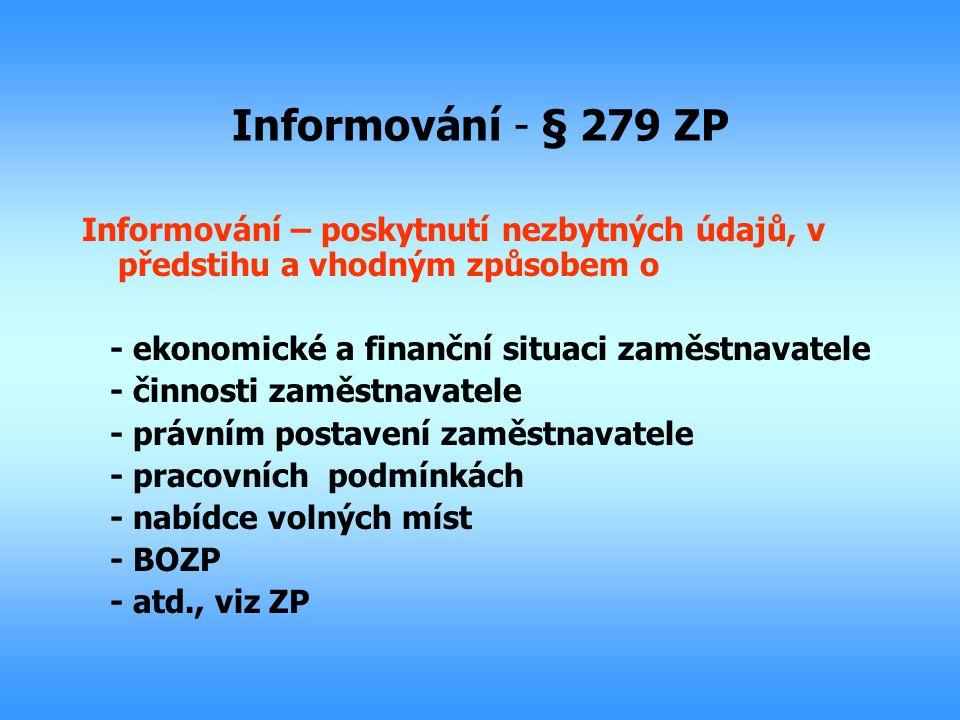 Informování - § 279 ZP Informování – poskytnutí nezbytných údajů, v předstihu a vhodným způsobem o.