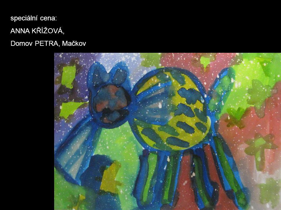 speciální cena: ANNA KŘÍŽOVÁ, Domov PETRA, Mačkov