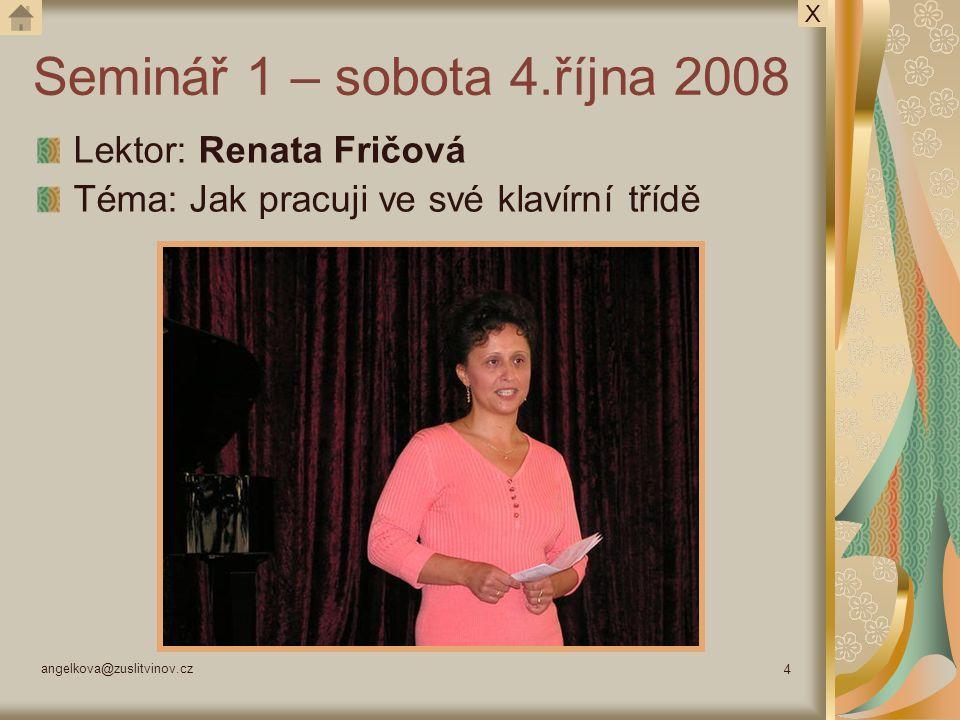 Seminář 1 – sobota 4.října 2008 Lektor: Renata Fričová