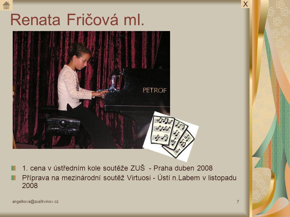 X Renata Fričová ml. 1. cena v ústředním kole soutěže ZUŠ - Praha duben 2008.