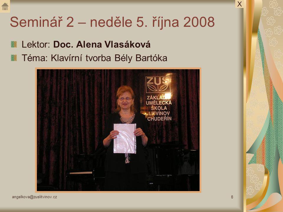 Seminář 2 – neděle 5. října 2008 Lektor: Doc. Alena Vlasáková
