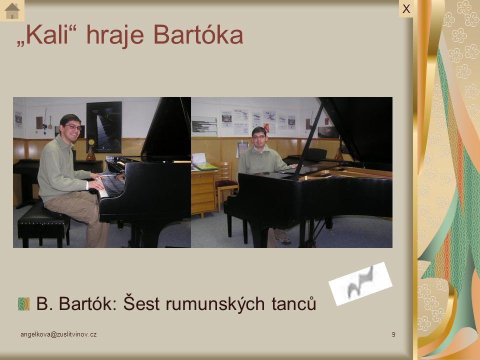 """""""Kali hraje Bartóka B. Bartók: Šest rumunských tanců X"""