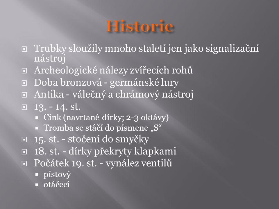 Historie Trubky sloužily mnoho staletí jen jako signalizační nástroj