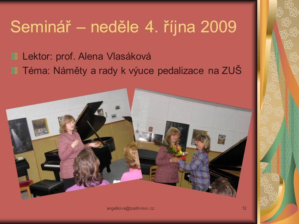Seminář – neděle 4. října 2009 Lektor: prof. Alena Vlasáková