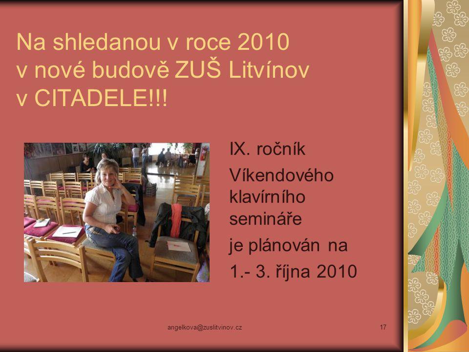 Na shledanou v roce 2010 v nové budově ZUŠ Litvínov v CITADELE!!!