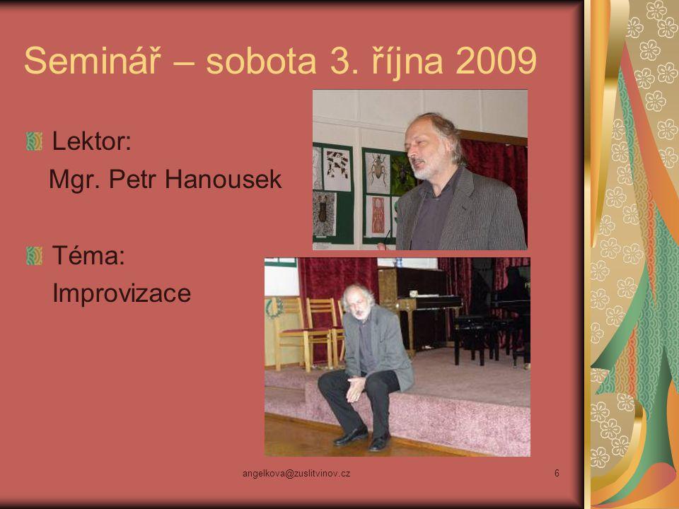 Seminář – sobota 3. října 2009 Lektor: Mgr. Petr Hanousek Téma: