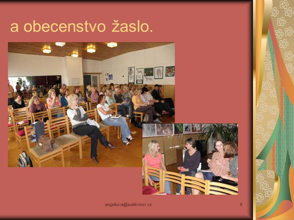 a obecenstvo žaslo. angelkova@zuslitvinov.cz