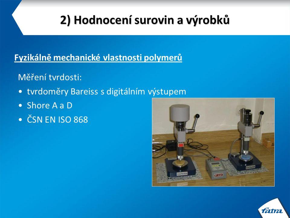 2) Hodnocení surovin a výrobků