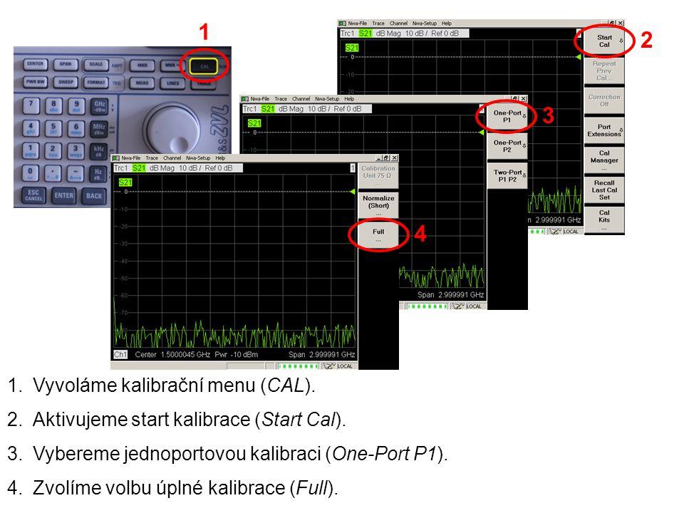 1 2 3 4 Vyvoláme kalibrační menu (CAL).