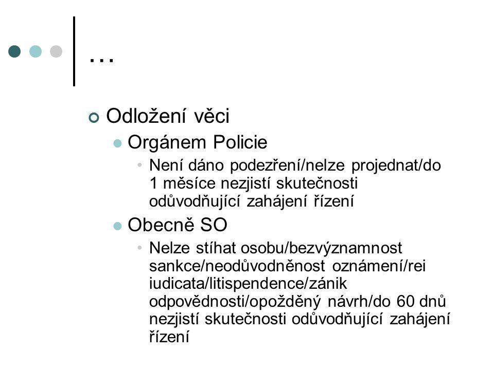 … Odložení věci Orgánem Policie Obecně SO