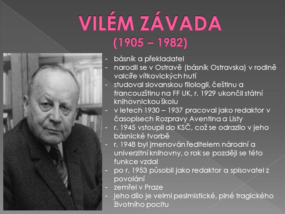 VILÉM ZÁVADA (1905 – 1982) básník a překladatel