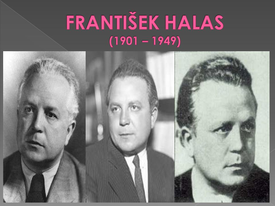 FRANTIŠEK HALAS (1901 – 1949)