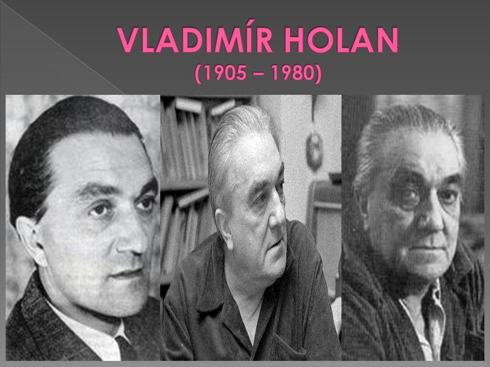 VLADIMÍR HOLAN (1905 – 1980)