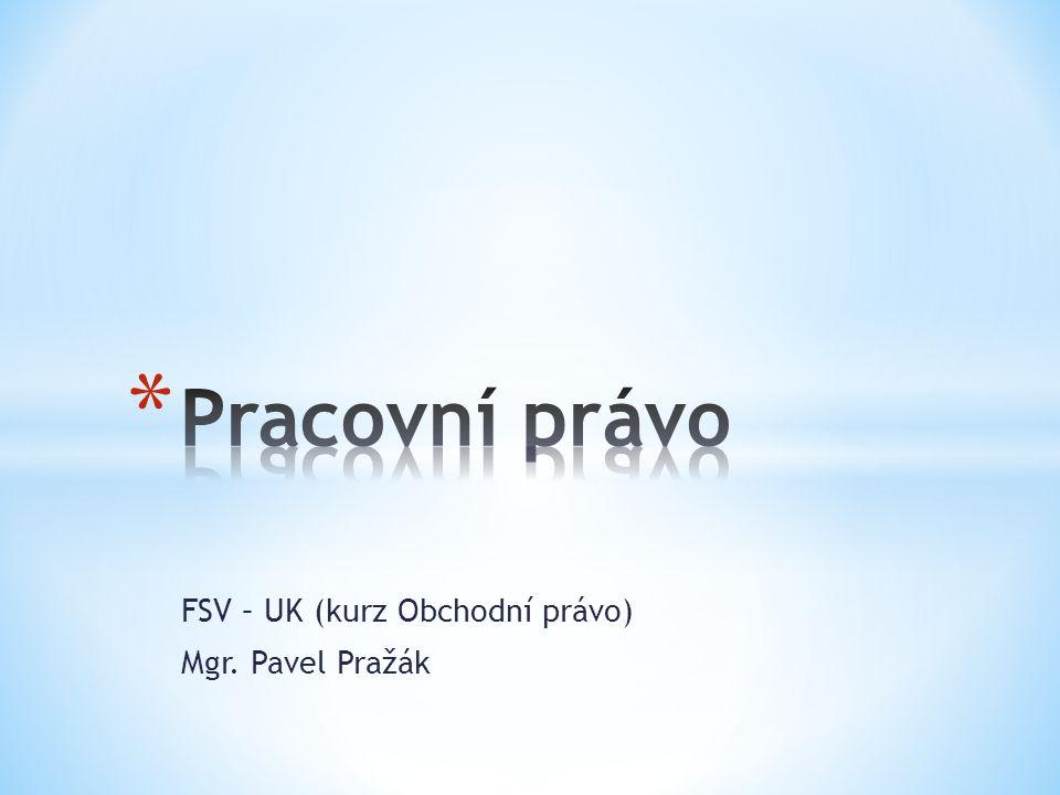 FSV – UK (kurz Obchodní právo) Mgr. Pavel Pražák