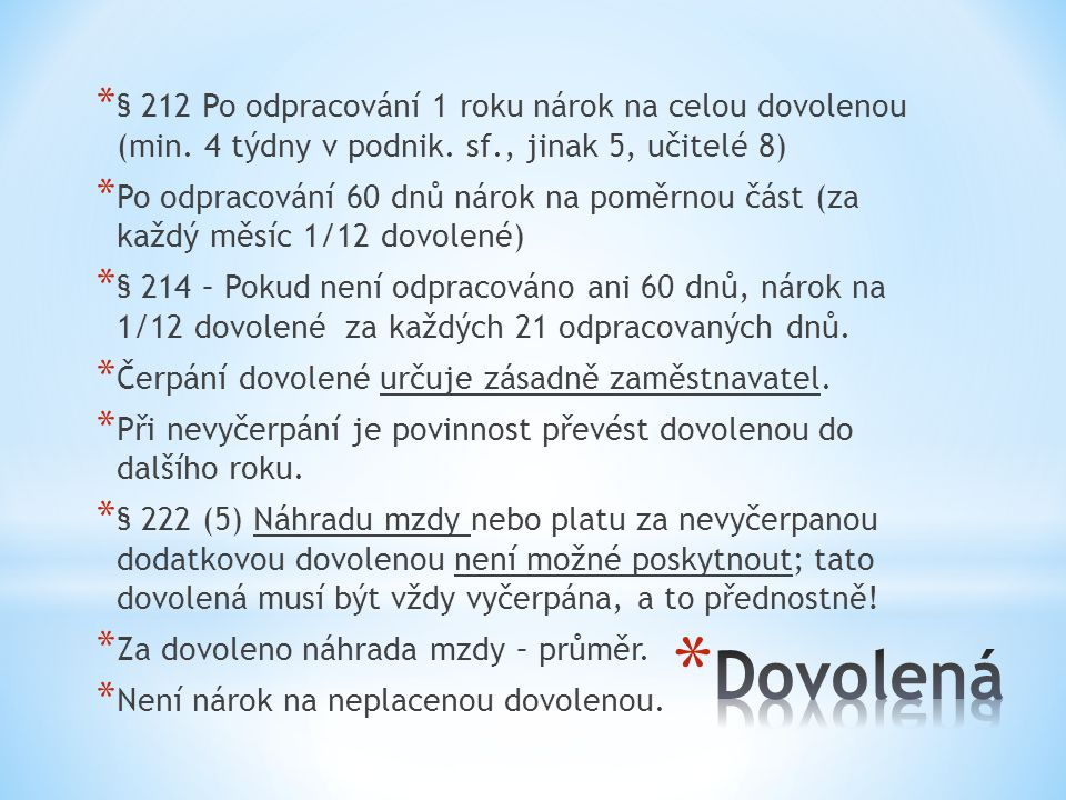 § 212 Po odpracování 1 roku nárok na celou dovolenou (min