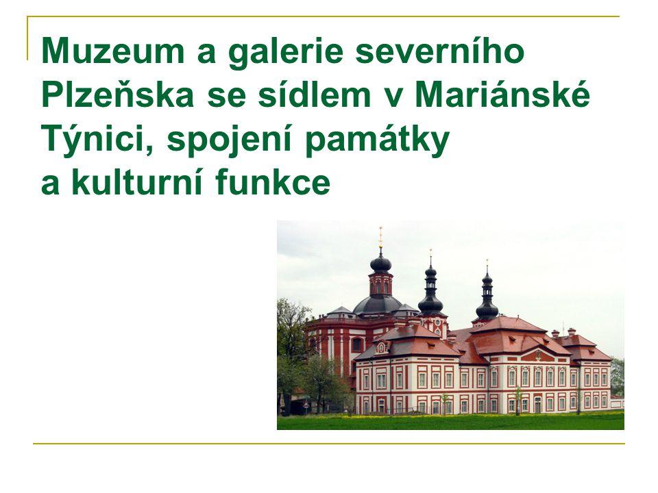 Muzeum a galerie severního Plzeňska se sídlem v Mariánské Týnici, spojení památky a kulturní funkce