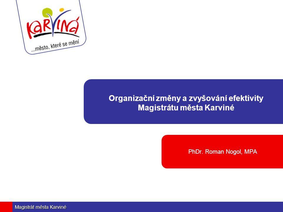 Organizační změny a zvyšování efektivity Magistrátu města Karviné