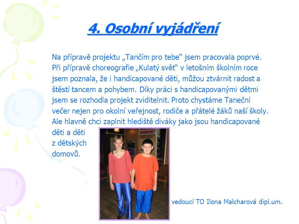 4. Osobní vyjádření vedoucí TO Ilona Malcharová dipl.um.