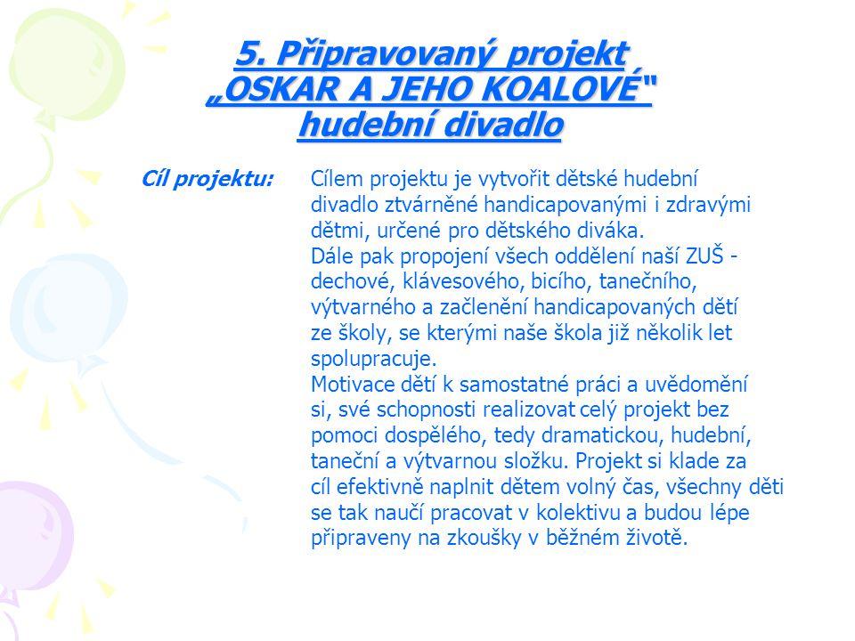 """5. Připravovaný projekt """"OSKAR A JEHO KOALOVÉ hudební divadlo"""