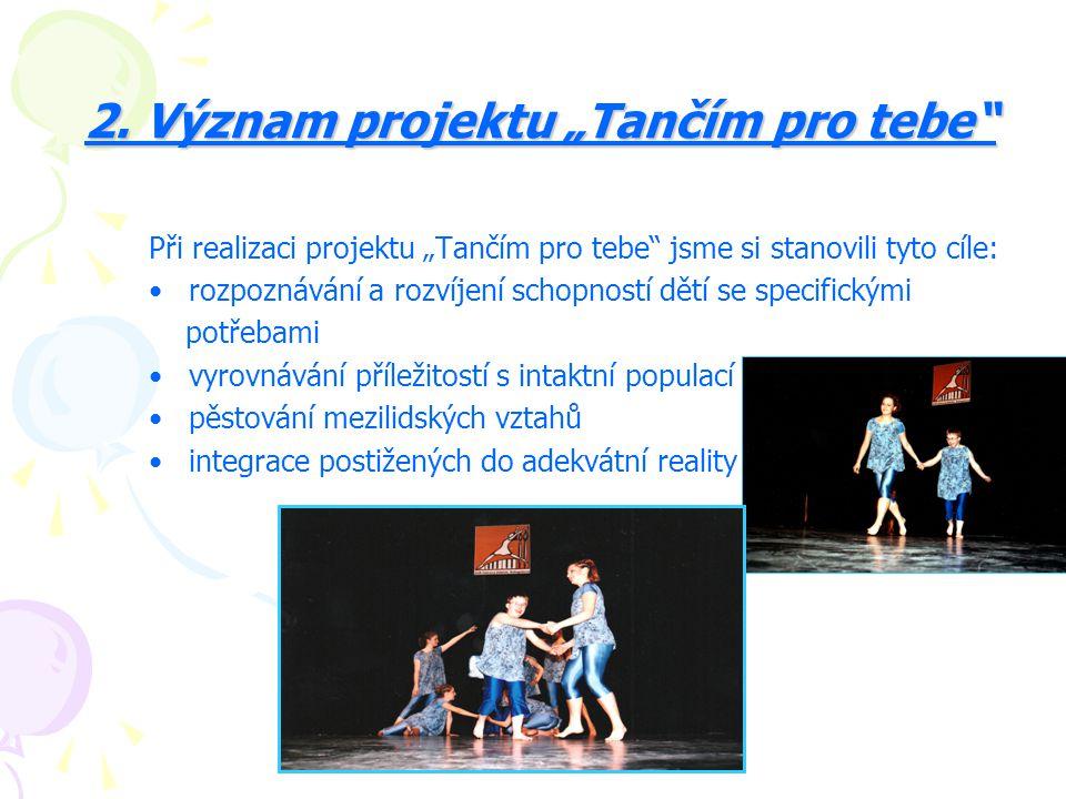"""2. Význam projektu """"Tančím pro tebe"""