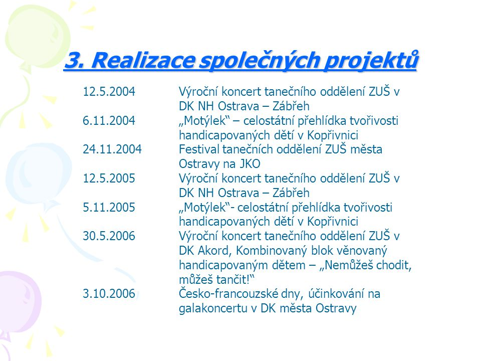 3. Realizace společných projektů