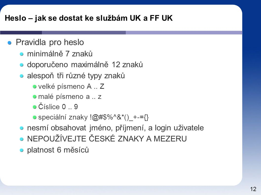 Heslo – jak se dostat ke službám UK a FF UK