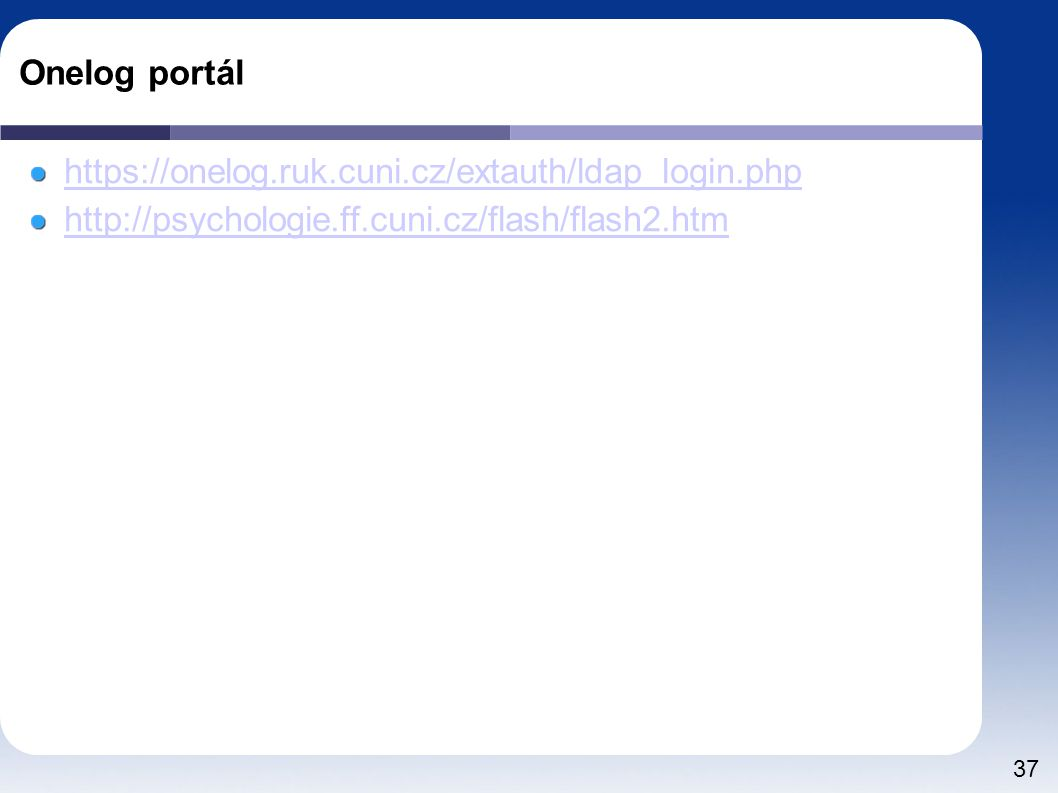 Onelog portál https://onelog.ruk.cuni.cz/extauth/ldap_login.php.