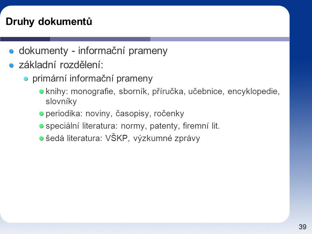 dokumenty - informační prameny základní rozdělení: