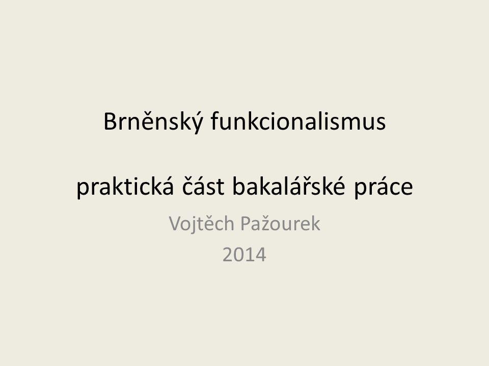 Brněnský funkcionalismus praktická část bakalářské práce
