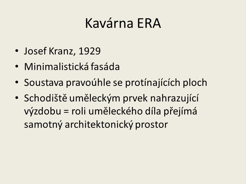 Kavárna ERA Josef Kranz, 1929 Minimalistická fasáda