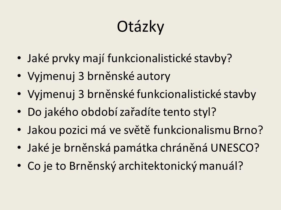 Otázky Jaké prvky mají funkcionalistické stavby