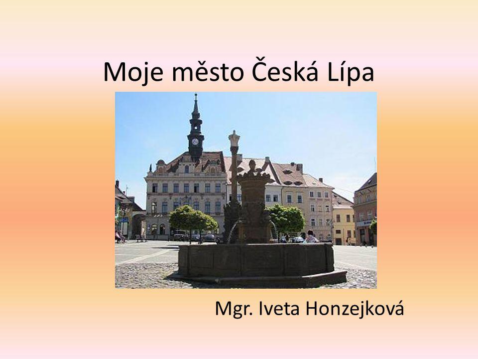 Moje město Česká Lípa Mgr. Iveta Honzejková