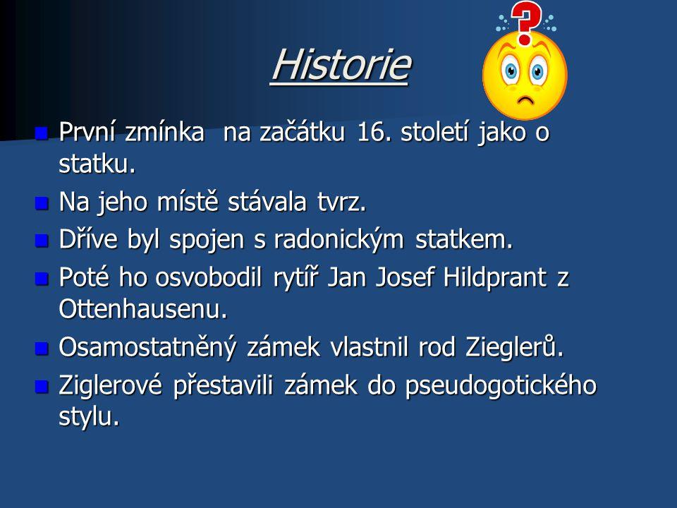 Historie První zmínka na začátku 16. století jako o statku.
