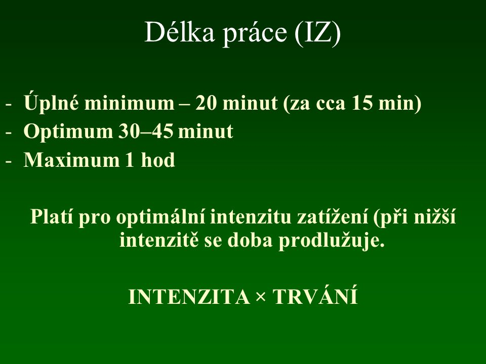 Délka práce (IZ) Úplné minimum – 20 minut (za cca 15 min)